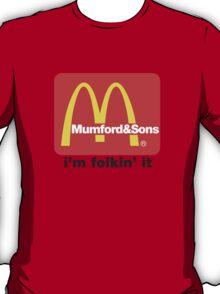 Mumford and Sons - i'm folkin' it T-Shirt