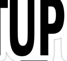 i'm with STUPID.  Sticker