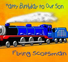 Flying Scotsman for Kids - Happy Birthday Son by Dennis Melling