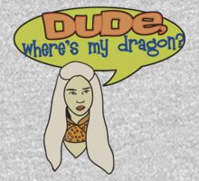 Dude, Where's My Dragon? by stevebluey