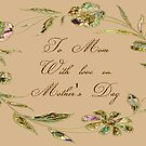 To Mom With Love On Mother's Day Card by Vickie Emms