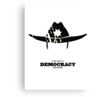 This isn't a democracy anymore - Rick Grimes Canvas Print
