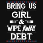 Bring Us The Girl And Wipe Away The Debt - white by alxqnn