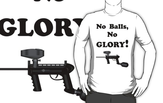 Paintball. No Balls No Glory. BL. by DavidAtchley