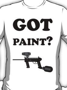 Paintball. Got Paint? BL. T-Shirt