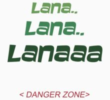 LANA - DANGER ZONE by whitelash