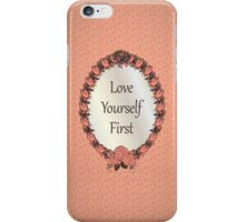 Love yourself First Quote iPhone Case/Skin