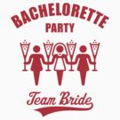 Bachelorette Party – Team Bride (Red) by MrFaulbaum