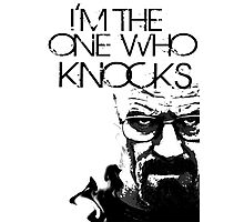 Heisenberg, I'm the one who knocks Photographic Print