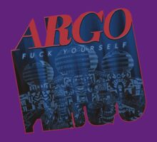 Argo-Fuck-Yourself by Adam Campen
