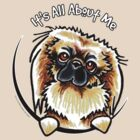 Pekingese :: Its All About Me by offleashart