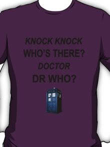 knock knock dr who for light colored shirts T-Shirt
