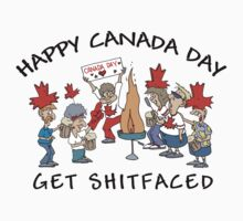 Happy Birthday Canada Get Shit Faced by HolidayT-Shirts