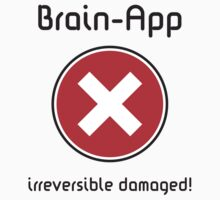 Brain-App irreversible damaged! by MrFaulbaum