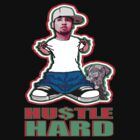 HU$TLE HARD by S DOT SLAUGHTER
