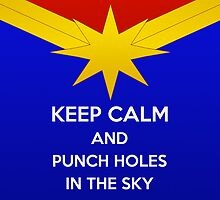 Captain Marvel Keep Calm And Punch Holes In The Sky by FandomFixation