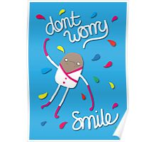 Dont Worry - Smile Poster