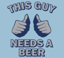 This Guy Needs A Beer by GeekLab