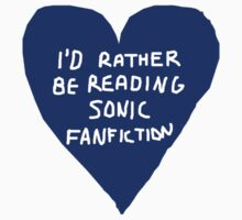 I'd Rather Be Reading Sonic Fan Fiction by aaaa nahhh