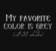 My favorite color is grey (all 50 shades) by sweetsisters