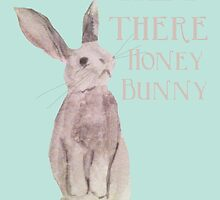 Hey Honey Bunny by Amy Hadden