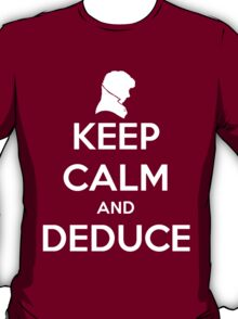 Keep Calm And Deduce T-Shirt