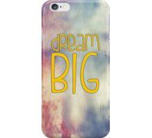 Dream BIG. iPhone Case/Skin