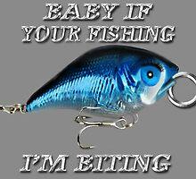 <º))))><    BABY IF YOUR FISHING I'M BITING <º))))><     by ╰⊰✿ℒᵒᶹᵉ Bonita✿⊱╮ Lalonde✿⊱╮