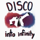 Disco into Infinity by Chongo