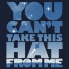 You Can't Take this HAT From Me  - Blue Edition by geekchic  tees