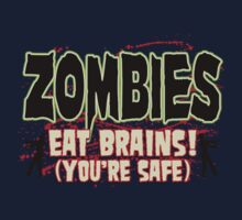 Zombies Eat Brains Your Safe by GeekLab