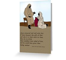 Living Water - Jesus and woman at the well Greeting Card
