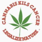 cannabis kills cancer - legalize nature by mouseman