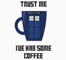 Trust Me, I've Had Some Coffee (Doctor Who) by jezkemp