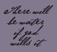 There Will Be Water If God Wills It by MateoConord