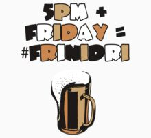 #FriNiDri - The internationally recognised hashtag for Friday Night Drinks. by Spectoral