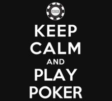 Keep Calm and Play Poker (Alternative) by Yiannis  Telemachou