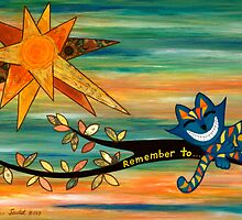 Remember to ...  by Lisa Frances Judd ~ QuirkyHappyArt