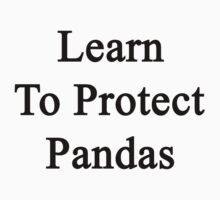 Learn To Protect Pandas  by supernova23