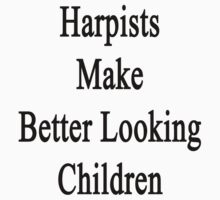 Harpists Make Better Looking Children by supernova23
