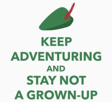 Keep Adventuring and Stay Not a Grown Up Kids Clothes