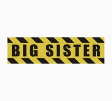 Big Sister - Hazard Sign	 by SignShop
