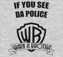 If you see da police, WARN A BROTHA by GuiDev