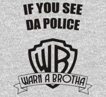 If you see da police, WARN A BROTHA by GuiDev