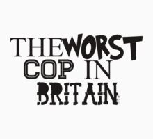 Worst Cop In Britain  by thegreatqueen