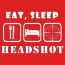Eat, Sleep Headshot by best-designs