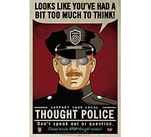Thought Police Photographic Print