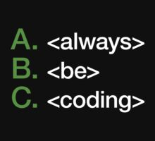 Always Be Coding by typeo