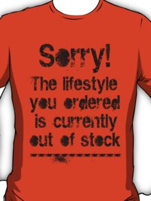 Lifestyle is out of stock (black) T-Shirt