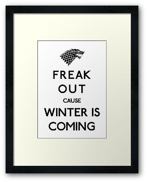 Freak out cause Winter is Coming by karlangas